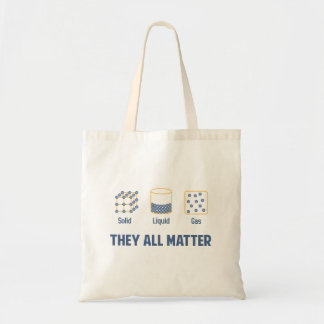 Liquid Solid Gas - They All Matter Budget Tote Bag