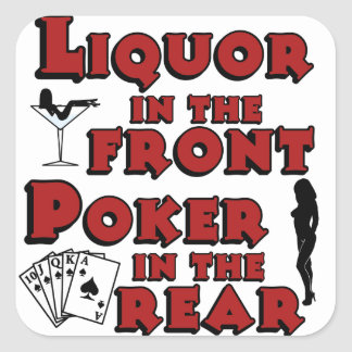 Liquor in the Front Poker in the Rear Square Sticker