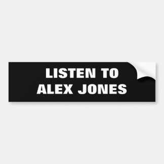 LISTEN TO ALEX JONES BUMPER STICKERS