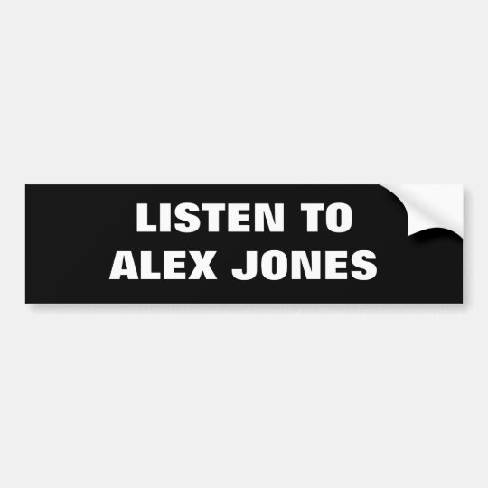 LISTEN TO ALEX JONES BUMPER STICKER
