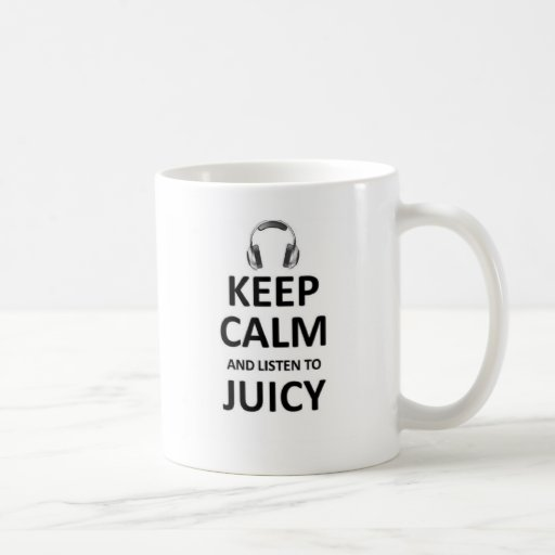 Listen to juicy mug