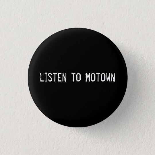 listen to Motown 3 Cm Round Badge