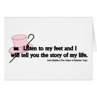 Listen to My Feet Tap Quote Greeting Card