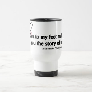 Listen to My Feet Tap Quote Stainless Steel Travel Mug