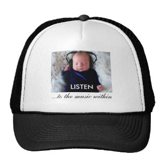 LISTEN ...to the music within. Trucker Hats