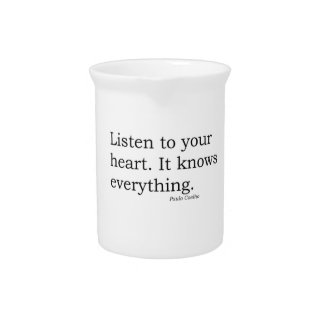 """""""Listen to your heart. It knows everything"""" Coelho Beverage Pitcher"""