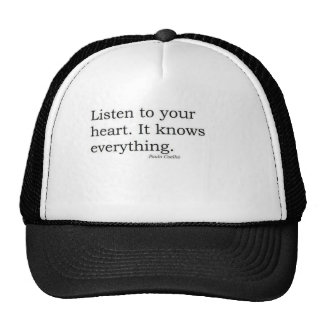"""Listen to your heart. It knows everything"" Coelho Cap"