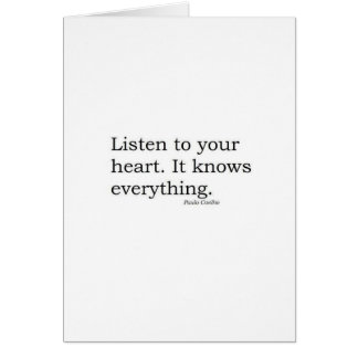 """""""Listen to your heart. It knows everything"""" Coelho Card"""