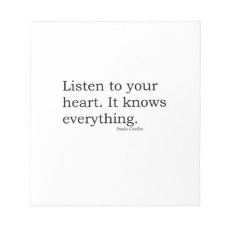 """""""Listen to your heart. It knows everything"""" Coelho Notepad"""
