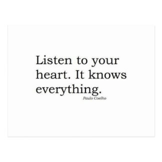 """Listen to your heart. It knows everything"" Coelho Postcard"