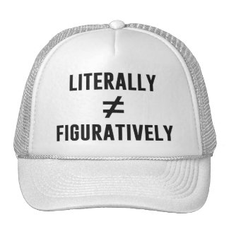 Literally Does Not Equal Figuratively Cap