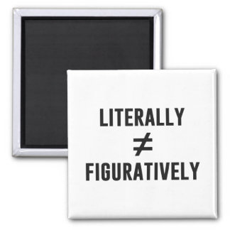 Literally Does Not Equal Figuratively Magnet