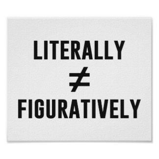 Literally Does Not Equal Figuratively Poster