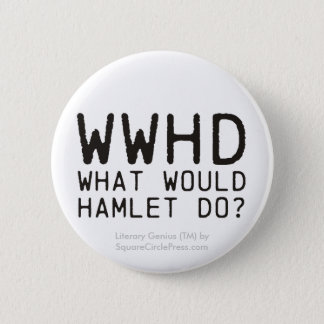 Literary Genius: Hamlet Question 6 Cm Round Badge