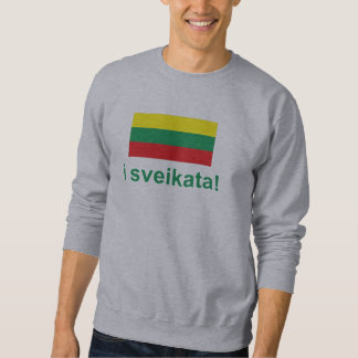 Lithuania i sveikata! (Cheers!) Sweatshirt