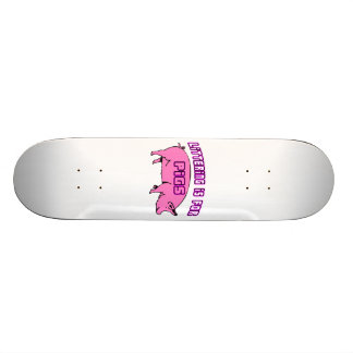 Littering Is For Pigs Custom Skateboard