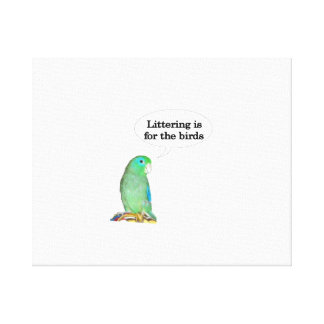 Littering is for the birds canvas print