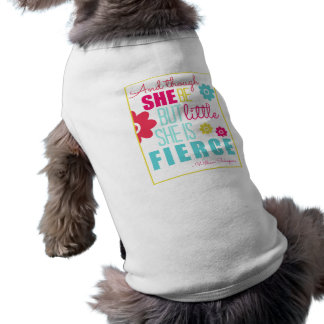 Little and Fierce - Bright & Colorful Pet Shirt