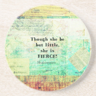 Little and Fierce quotation by Shakespeare Drink Coasters
