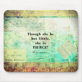 Little and Fierce quotation by Shakespeare Mouse Mat
