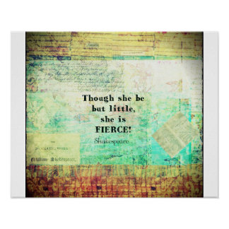Little and Fierce quotation by Shakespeare Poster