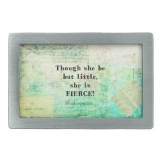 Little and Fierce quotation by Shakespeare Rectangular Belt Buckle