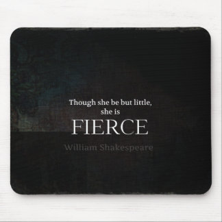 Little and Fierce Shakespeare quote Mouse Mat