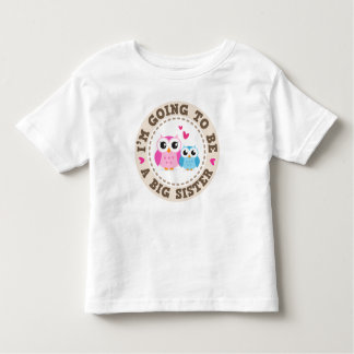 Little blue brother owl Im going to be big sister Toddler T-Shirt