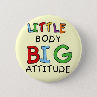 Little Body Big Attitude Tshirts and Gifts 6 Cm Round Badge