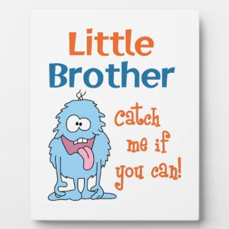 LITTLE BROTHER PLAQUE