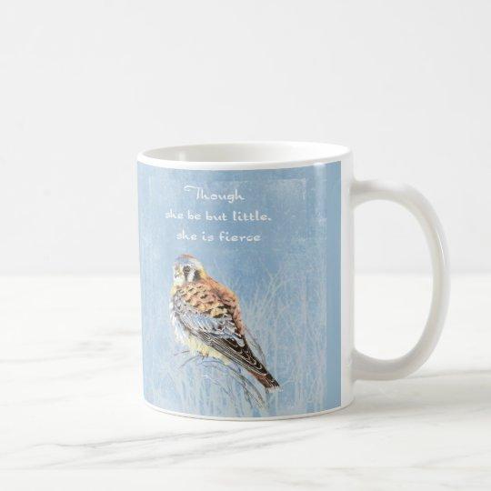 Little but Fierce Quote Bird Kestrel Hawk Coffee