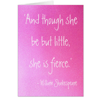 Little But Fierce Shakespeare Quote Greetings Card