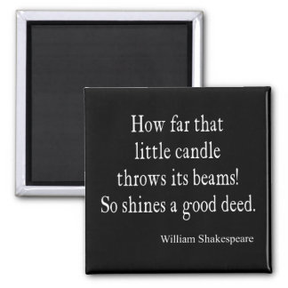 Little Candle Shines Good Deed Shakespeare Quote Magnet