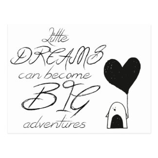 Little Dreams Can Become Big Adventures Postcard