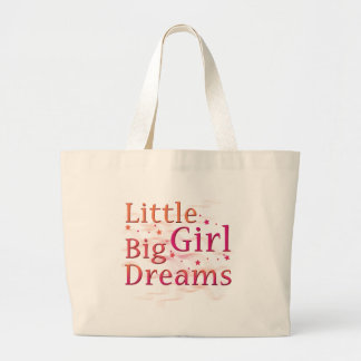 Little Girl Big Dreams Bags