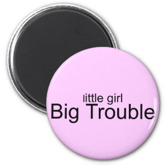 Little Girl BIG Trouble 6 Cm Round Magnet