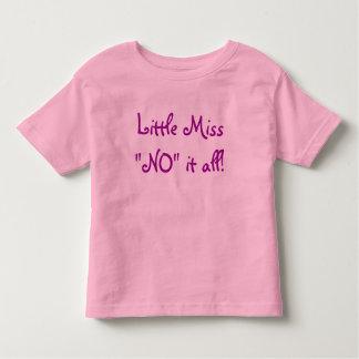 """Little Miss """"NO"""" it all! Toddler T-Shirt"""