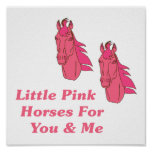 Little Pink Horses For You And Me Poster