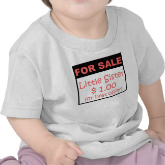 Little Sister For Sale Tshirt