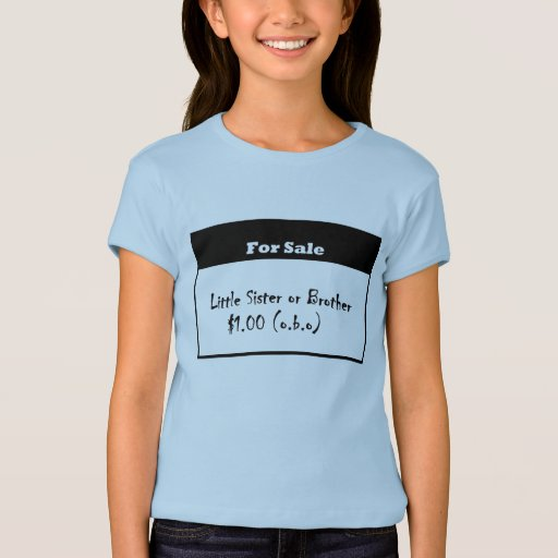 Little Sister or Brother For Sale Shirt