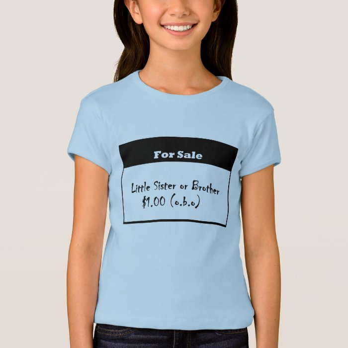 Little Sister or Brother For Sale T-Shirt