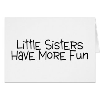 Little Sisters Have More Fun Greeting Card