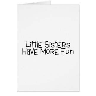 Little Sisters Have More Fun Greeting Cards