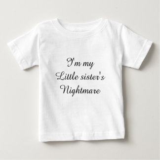 Little sister's nightmare baby T-Shirt