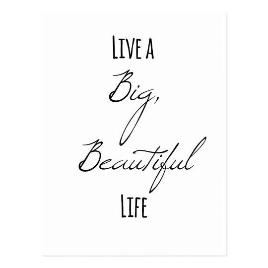 Live a Big, Beautiful Life Postcard