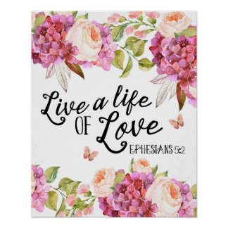 Live a life of love Ephesians quote artwork Poster