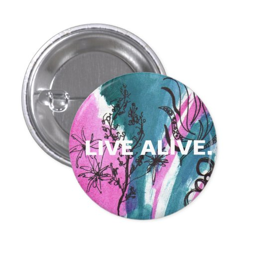 LIVE ALIVE. PINS