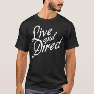 Live and Direct - White T-Shirt