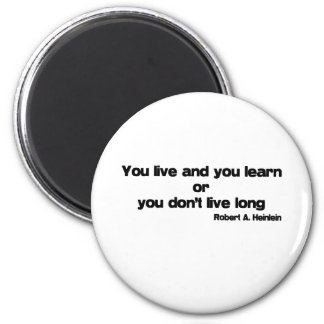 Live and Learn quote 6 Cm Round Magnet