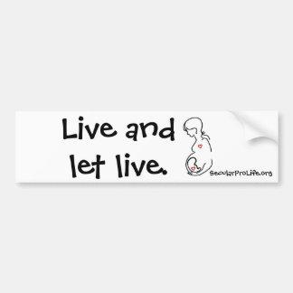 Live and let live. bumper sticker